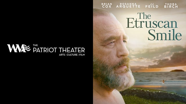 THE PATRIOT THEATER presents THE ETRUSCAN SMILE