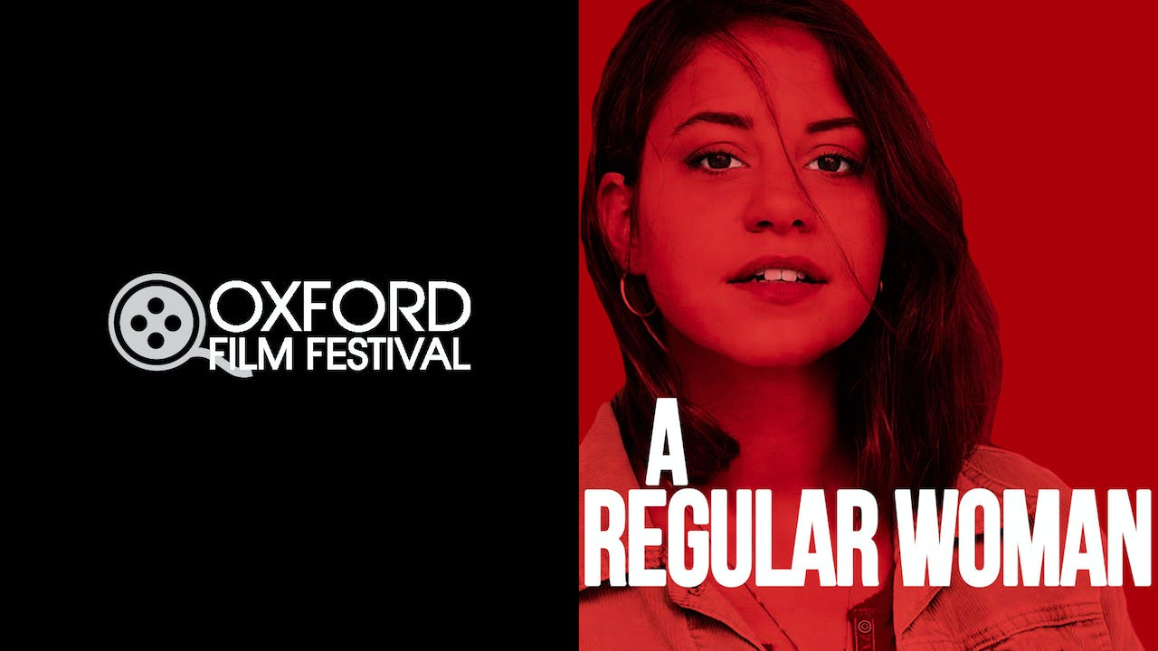 OXFORD FILM FESTIVAL presents A REGULAR WOMAN