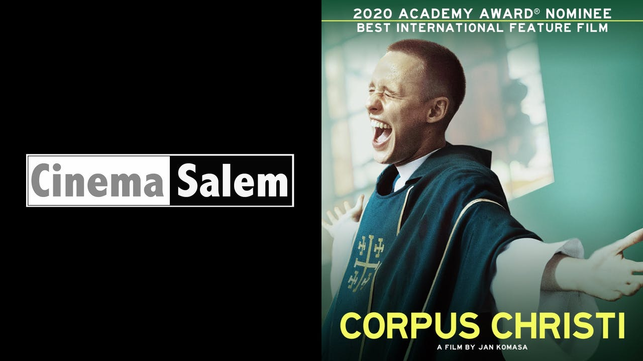CINEMA SALEM presents CORPUS CHRISTI