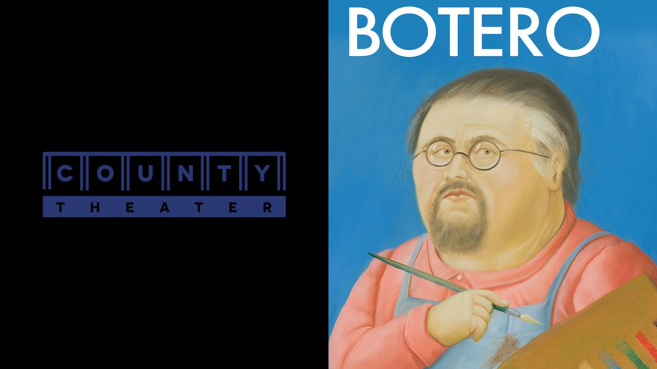 COUNTY THEATER presents BOTERO
