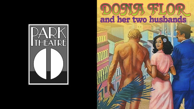 THE PARK THEATRE - DONA FLOR AND HER TWO HUSBANDS