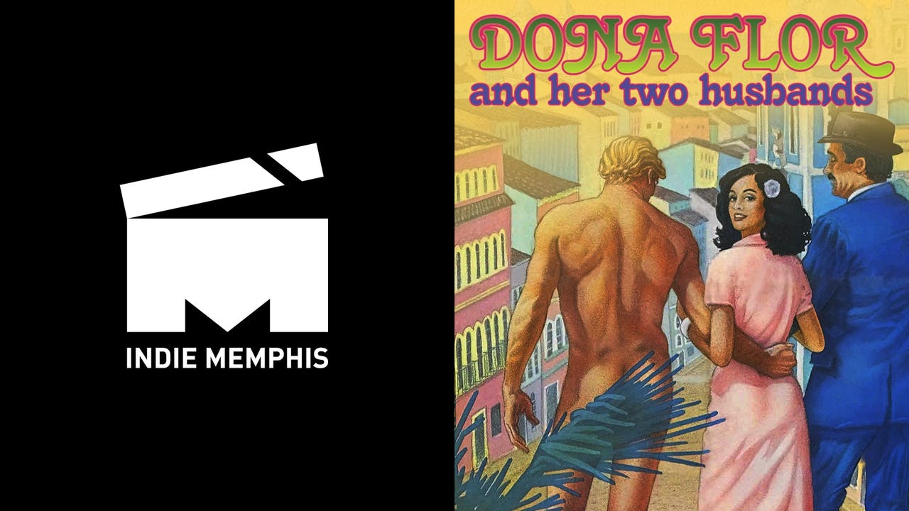INDIE MEMPHIS - DONA FLOR AND HER TWO HUSBANDS