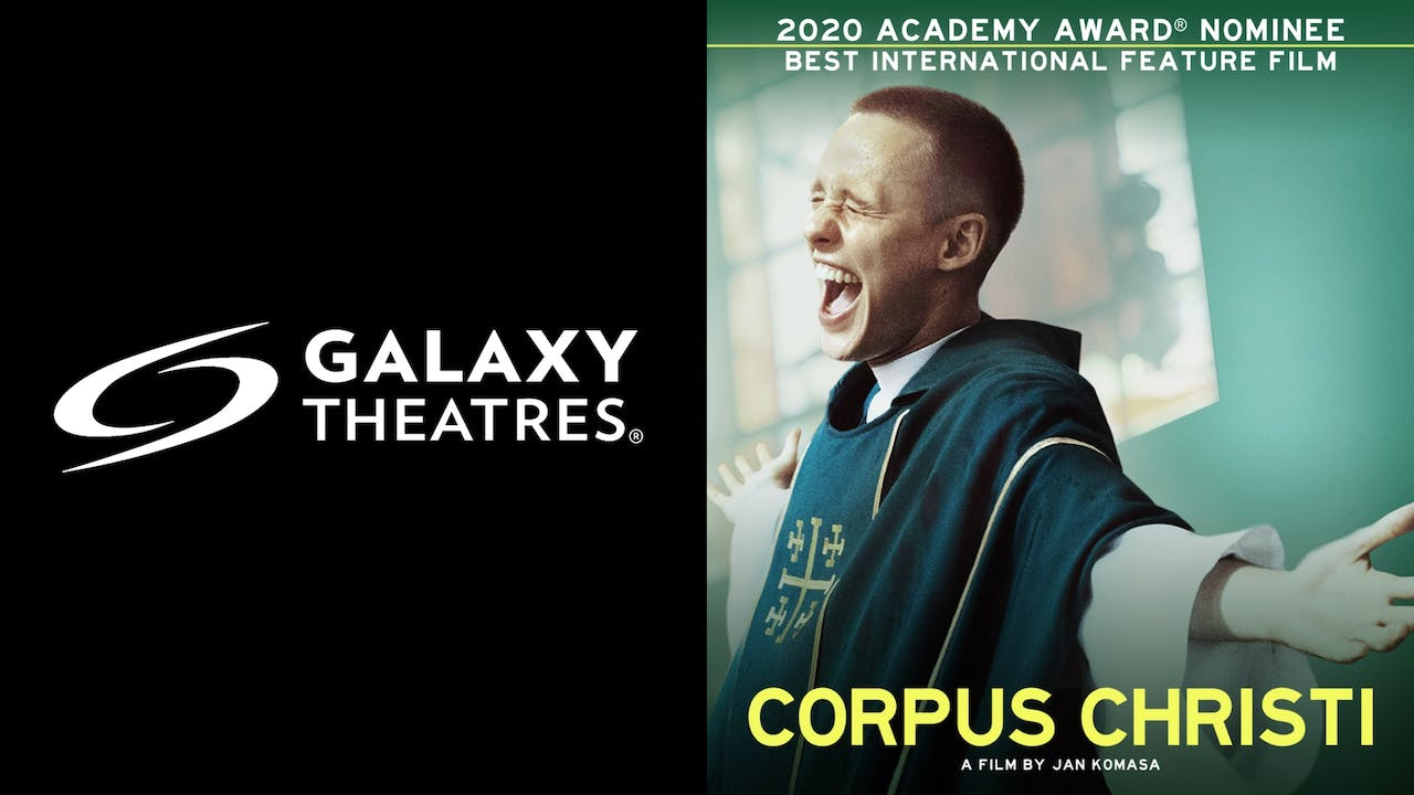GALAXY THEATRES presents CORPUS CHRISTI