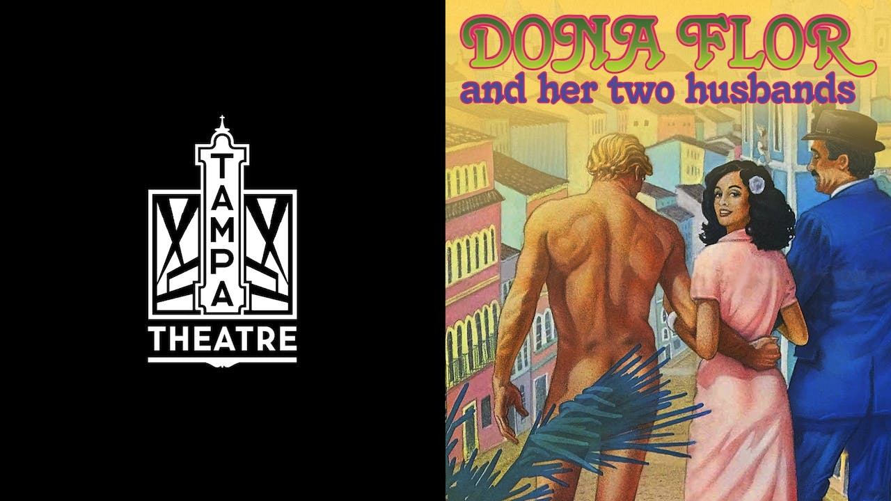 TAMPA THEATRE - DONA FLOR AND HER TWO HUSBANDS