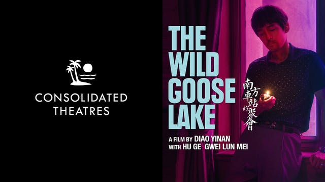 CONSOLIDATED THEATRES presents THE WILD GOOSE LAKE
