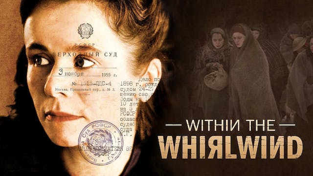 WITHIN THE WHIRLWIND, directed by Marleen Gorris
