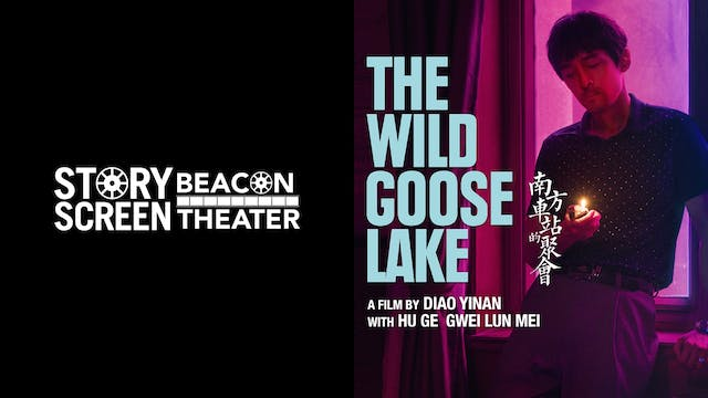 STORY SCREEN BEACON THEATER - THE WILD GOOSE LAKE