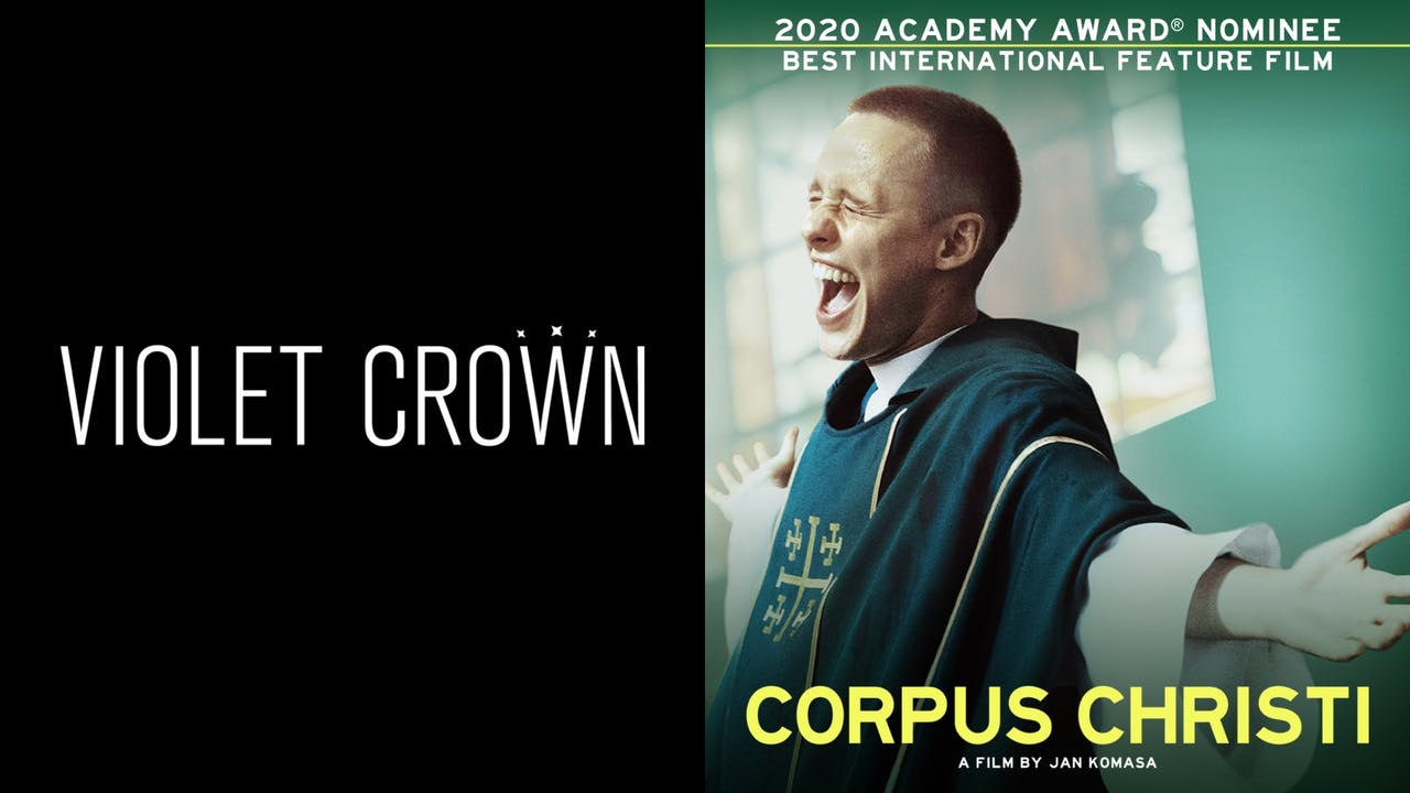 VIOLET CROWN CINEMA presents CORPUS CHRISTI