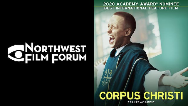 NORTHWEST FILM FORUM presents CORPUS CHRISTI
