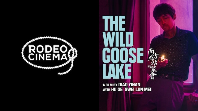 RODEO CINEMA presents THE WILD GOOSE LAKE
