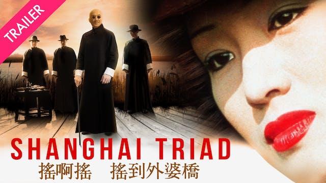 Shanghai Triad - Coming 12/30