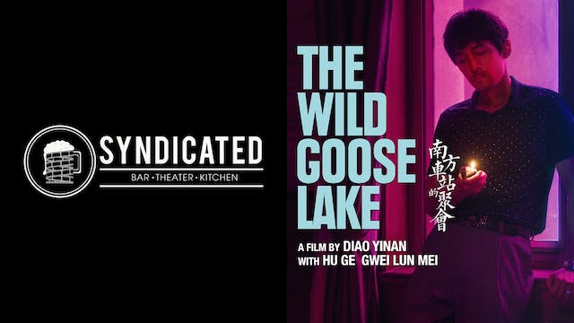 SYNDICATED presents THE WILD GOOSE LAKE