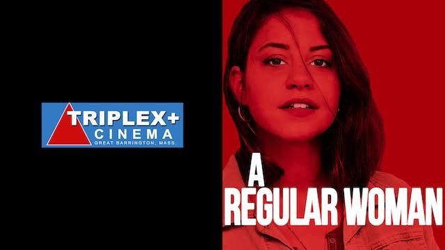TRIPLEX CINEMA presents A REGULAR WOMAN