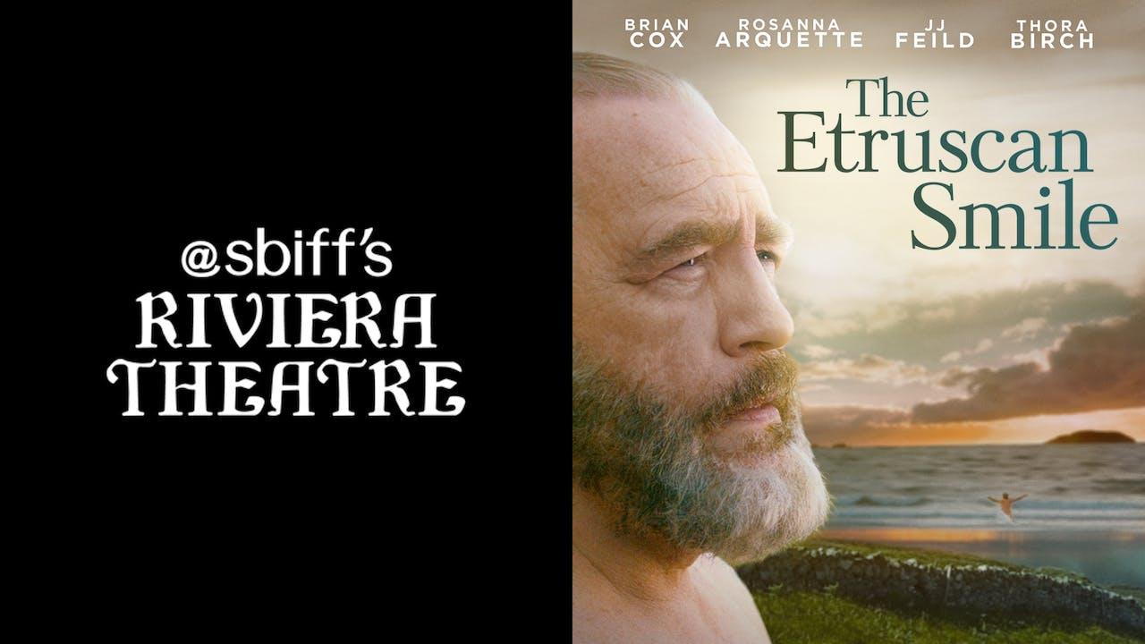 SBIFF RIVIERA THEATRE presents THE ETRUSCAN SMILE
