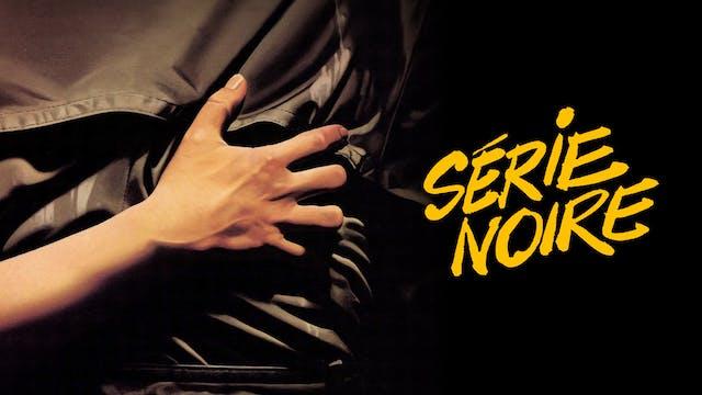 SERIE NOIRE directed by ALAIN CORNEAU