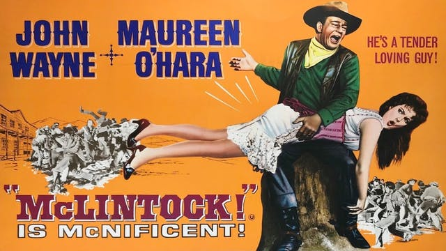 MCLINTOCK! starring John Wayne