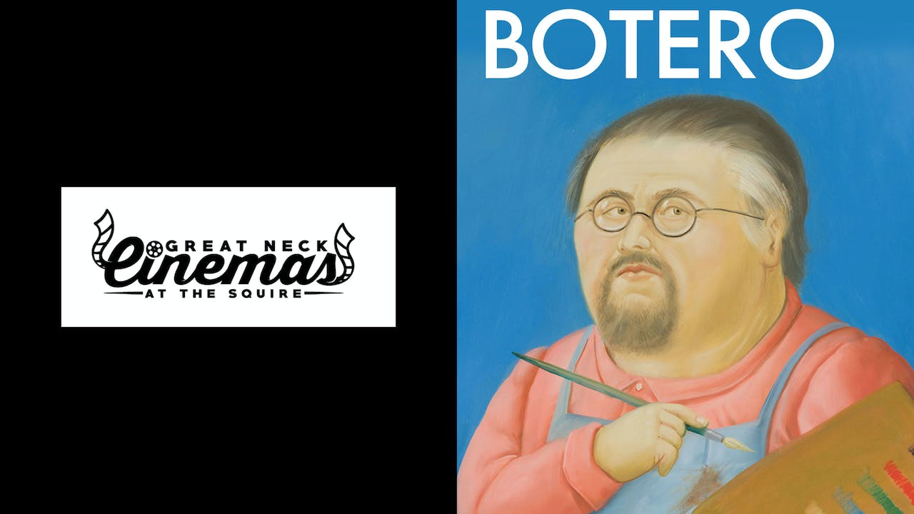 GREAT NECK CINEMA presents BOTERO