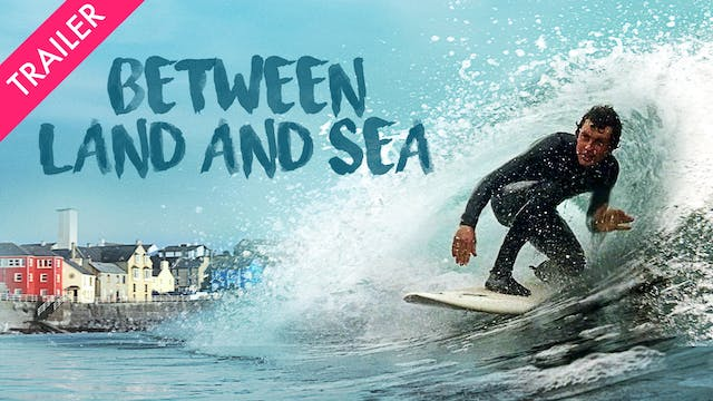 Between Land and Sea - Trailer