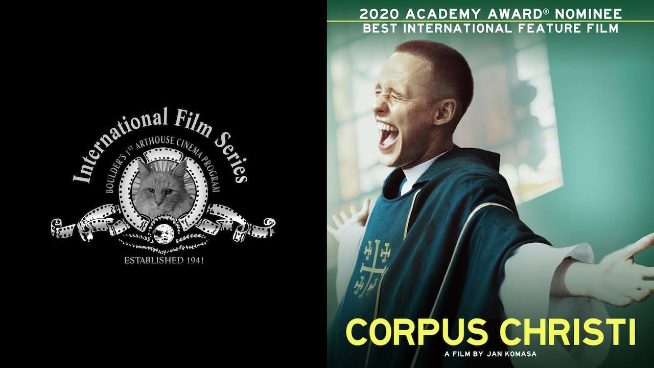INTERNATIONAL FILM SERIES presents CORPUS CHRISTI