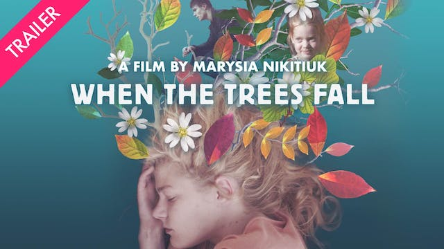 When the Trees Fall - Trailer