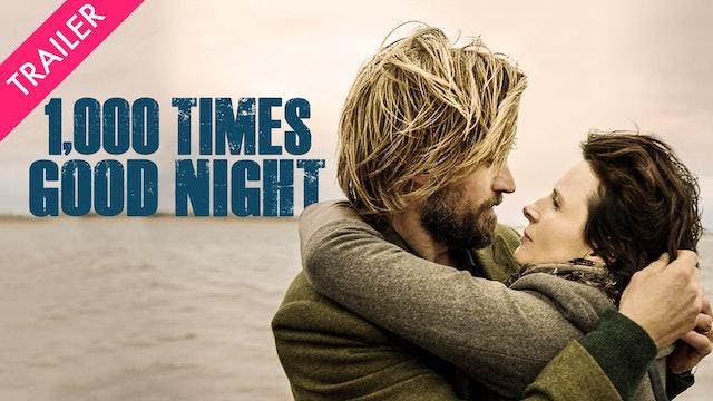 1,000 Times Good Night - Trailer