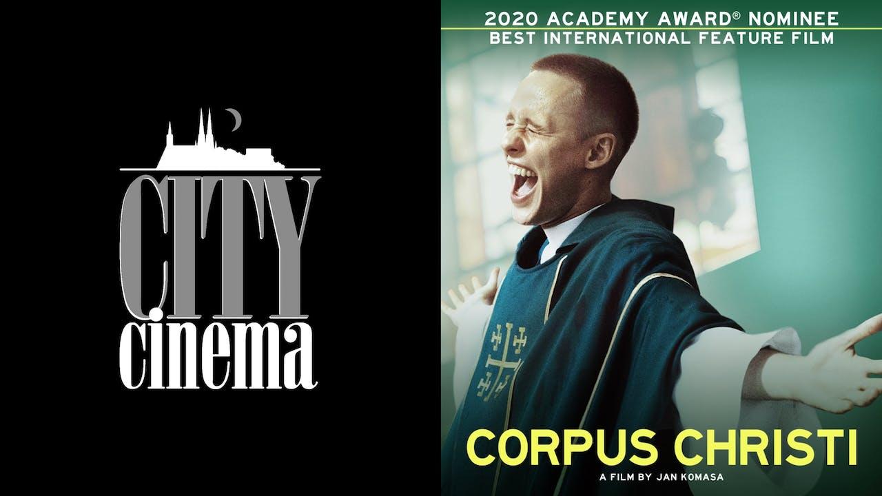 CITY CINEMA presents CORPUS CHRISTI