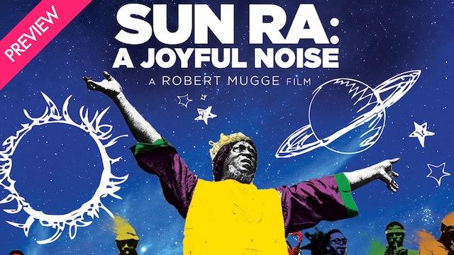 Sun Ra: A Joyful Noise - Preview