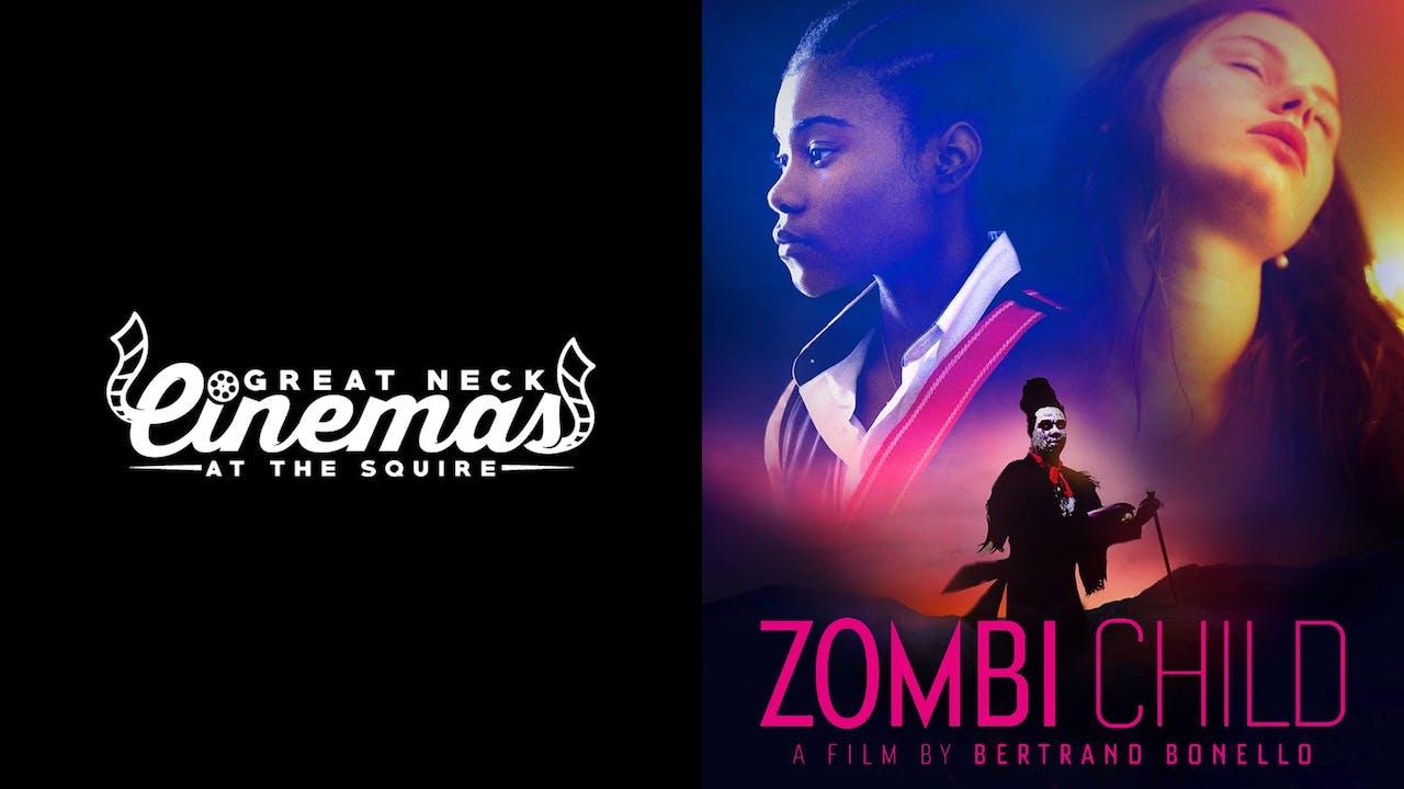 GREAT NECK CINEMAS present ZOMBI CHILD