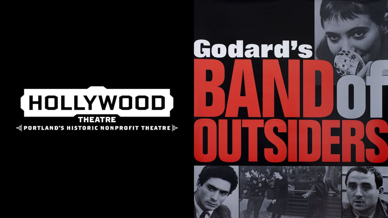 HOLLYWOOD THEATRE presents BAND OF OUTSIDERS
