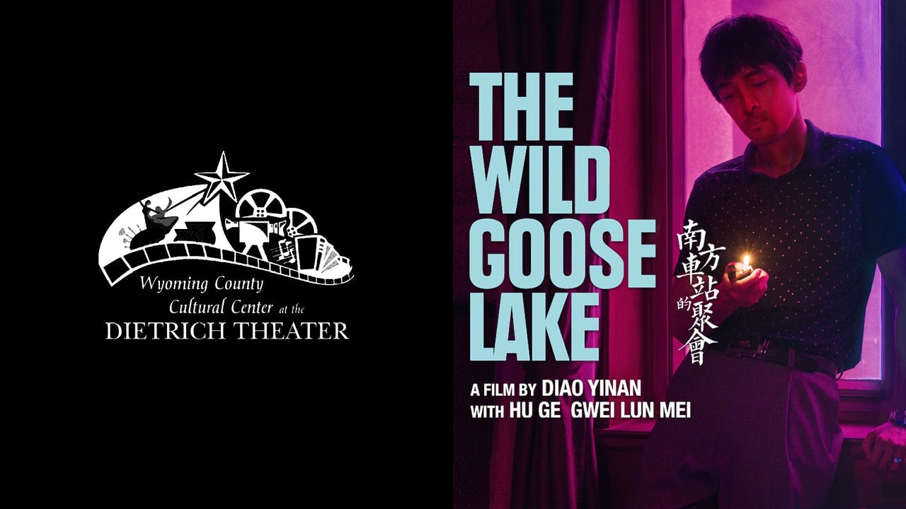 DIETRICH THEATER presents THE WILD GOOSE LAKE