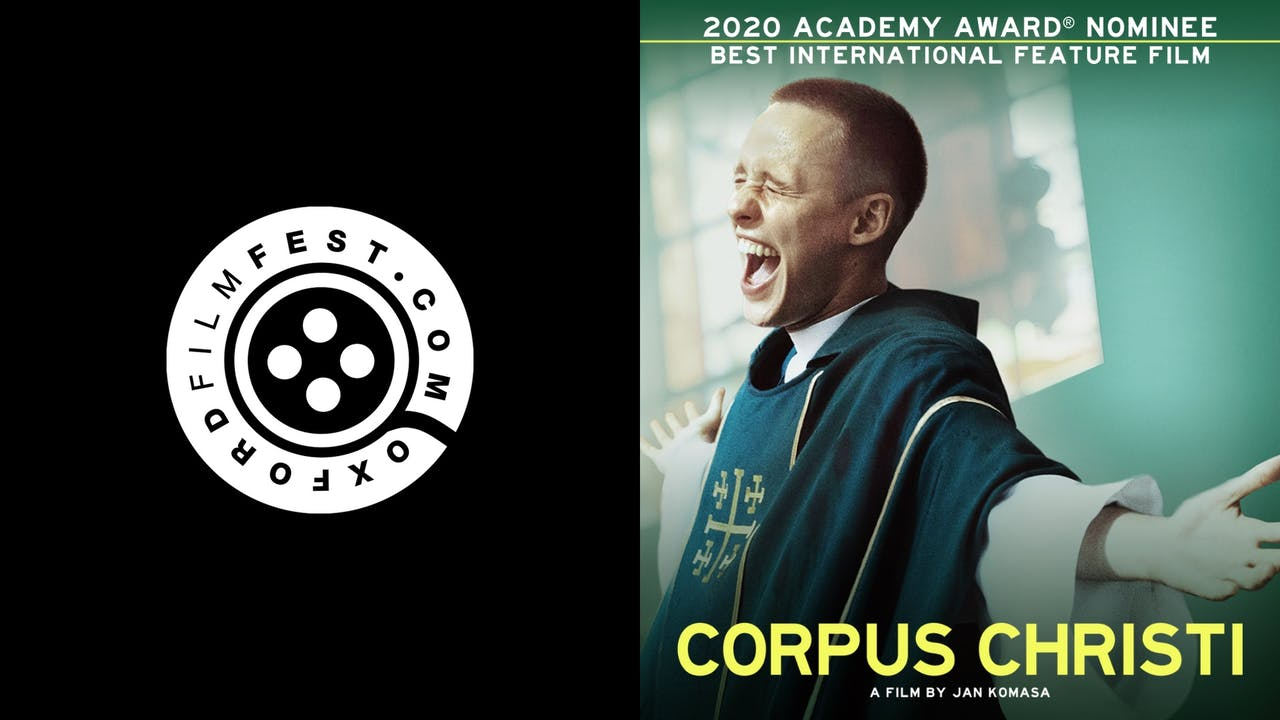 OXFORD FILM FESTIVAL presents CORPUS CHRISTI
