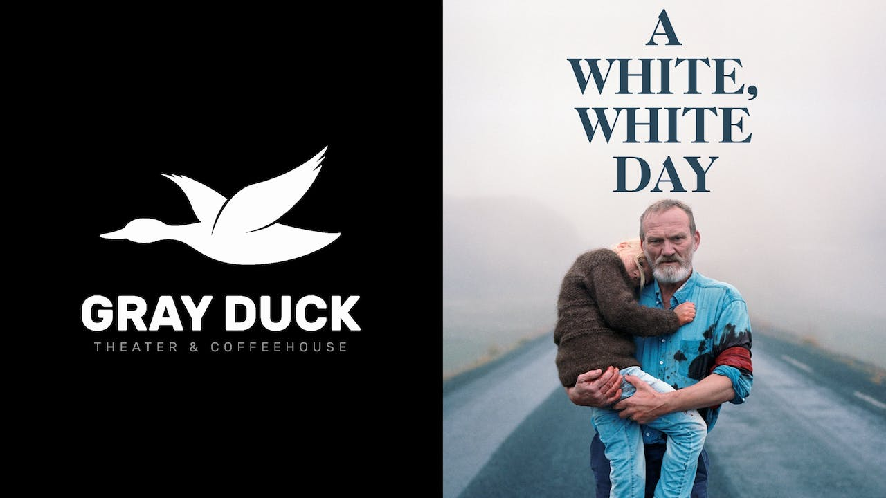 GRAY DUCK THEATER presents A WHITE, WHITE DAY
