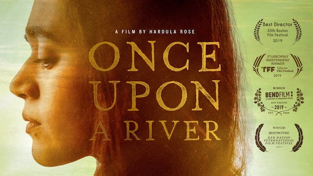 THE CHARLES THEATRE presents ONCE UPON A RIVER