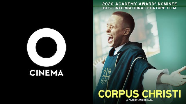 O CINEMA presents CORPUS CHRISTI