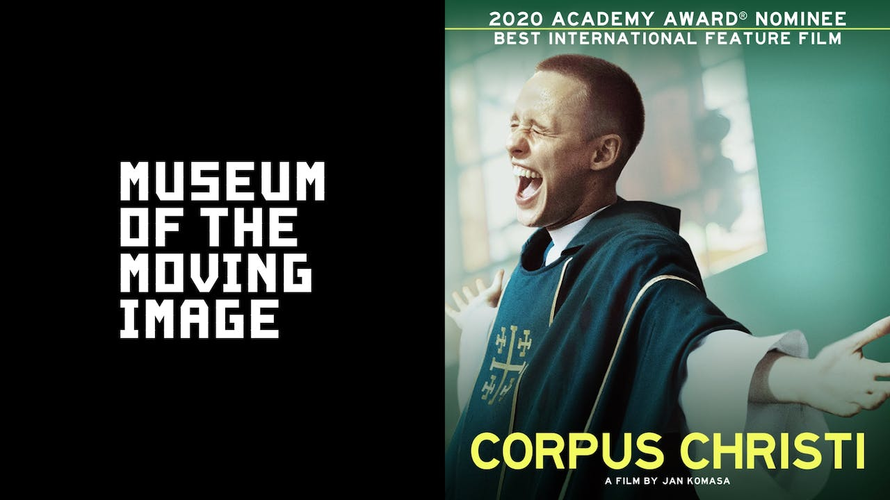MUSEUM OF THE MOVING IMAGE presents CORPUS CHRISTI