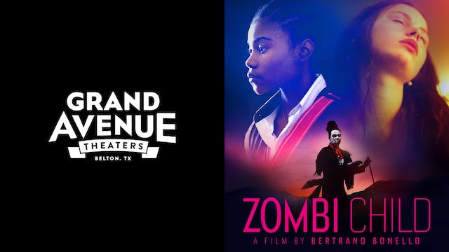 GRAND AVENUE THEATERS presents ZOMBI CHILD