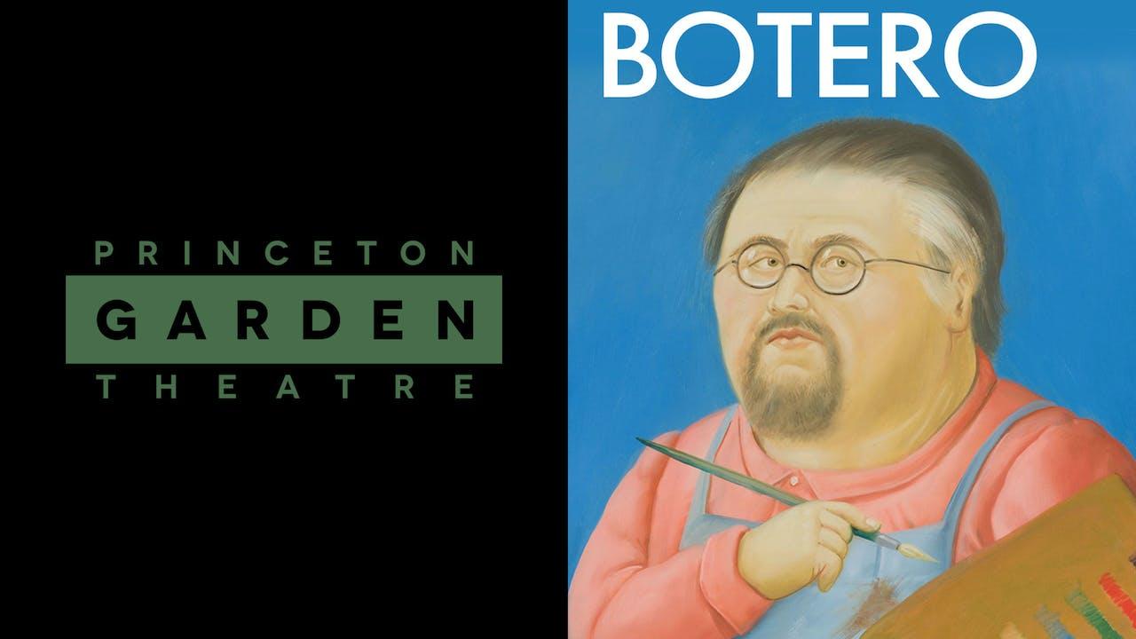 PRINCETON GARDEN THEATRE presents BOTERO