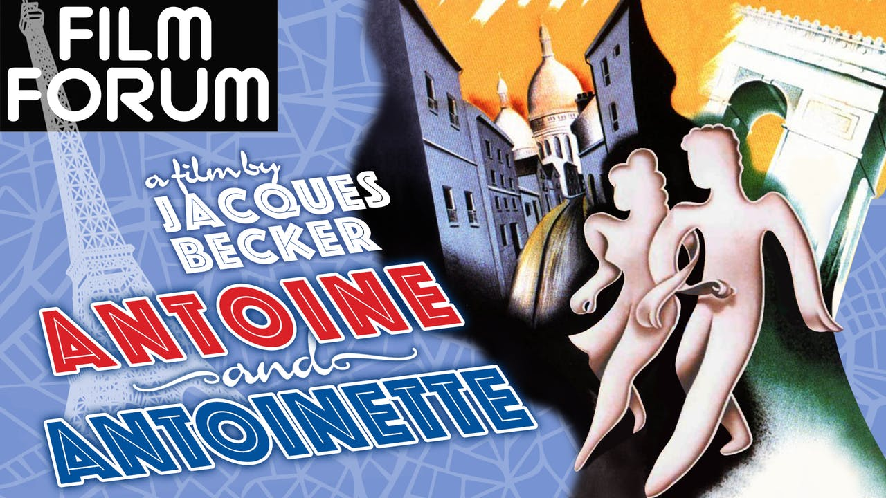 FILM FORUM presents ANTOINE AND ANTOINETTE