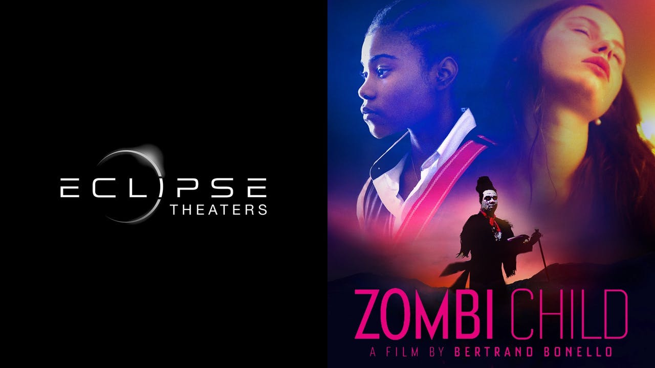 ECLIPSE THEATERS presents ZOMBI CHILD
