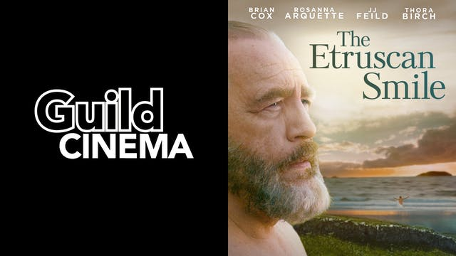 GUILD CINEMA presents THE ETRUSCAN SMILE