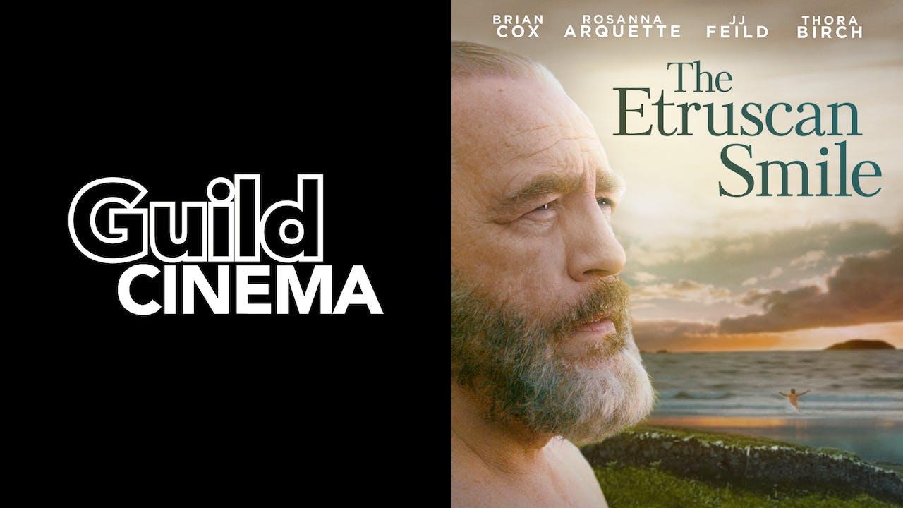 GUILD CINEMA presents THE ETRUSCAN SMILE