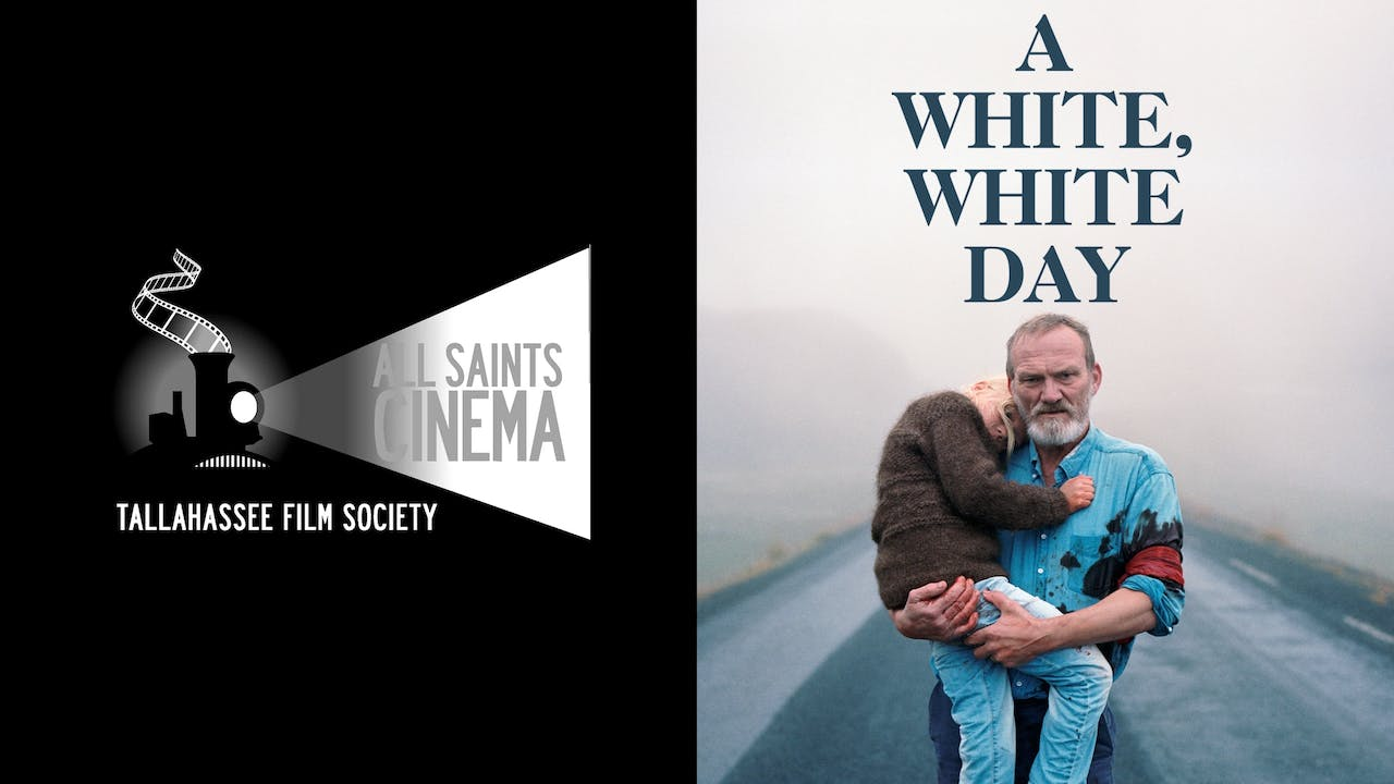TALLAHASSEE FILM SOCIETY - A WHITE, WHITE DAY