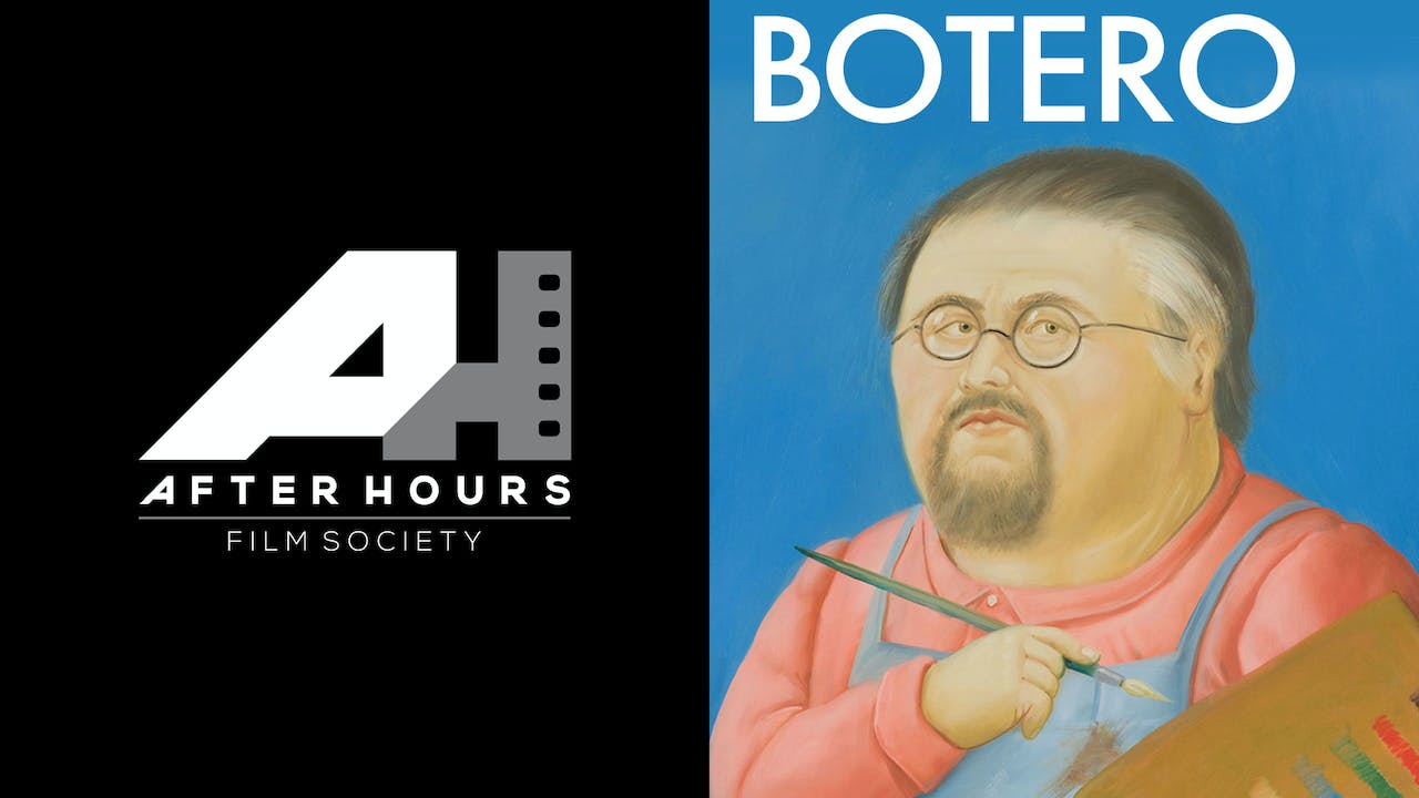 AFTER HOURS FILM SOCIETY presents BOTERO