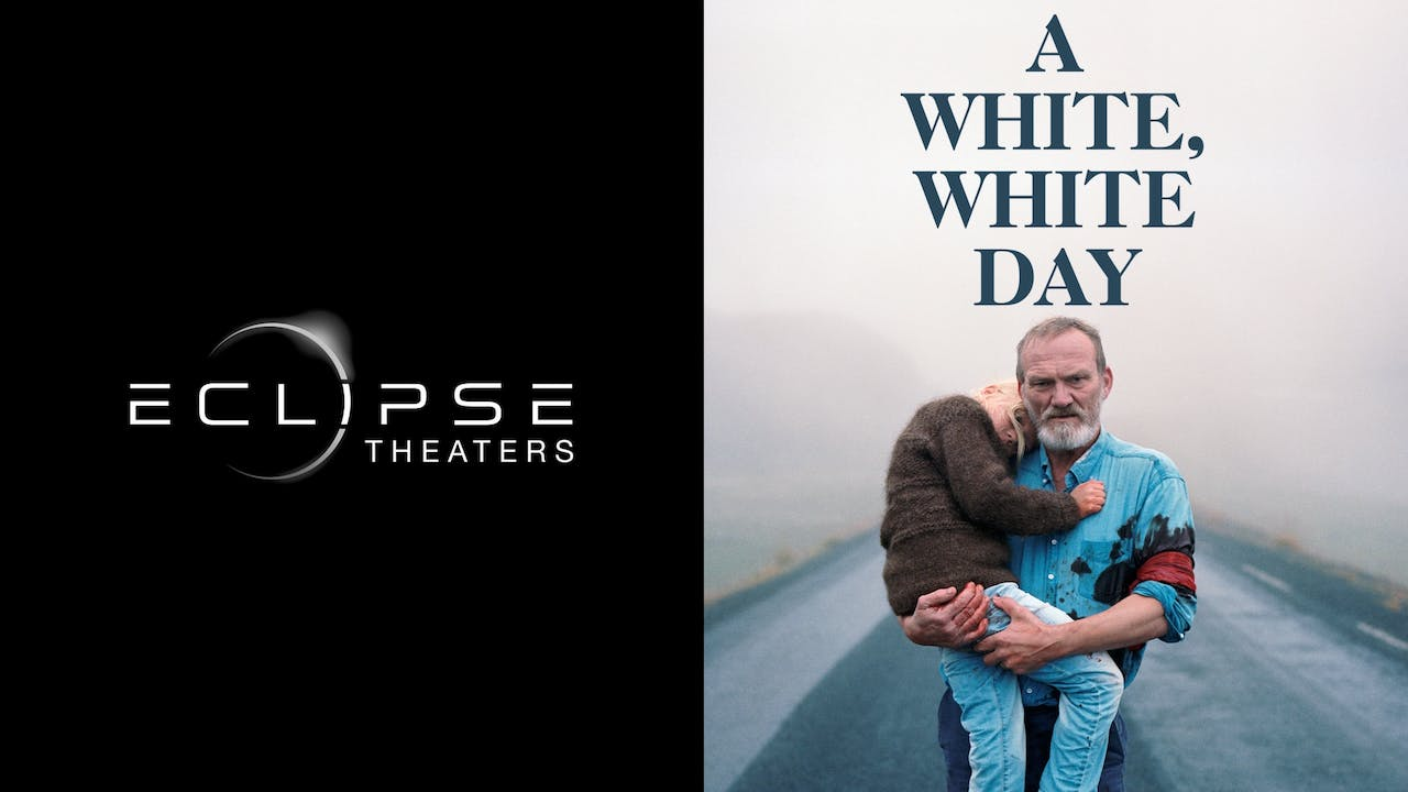 ECLIPSE THEATERS presents A WHITE, WHITE DAY