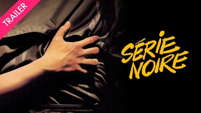 Serie Noire - Trailer