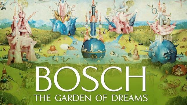 BOSCH: GARDEN OF DREAMS