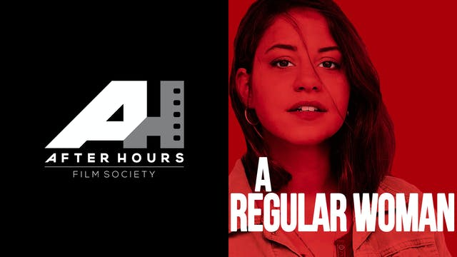 AFTER HOURS FILM SOCIETY presents A REGULAR WOMAN