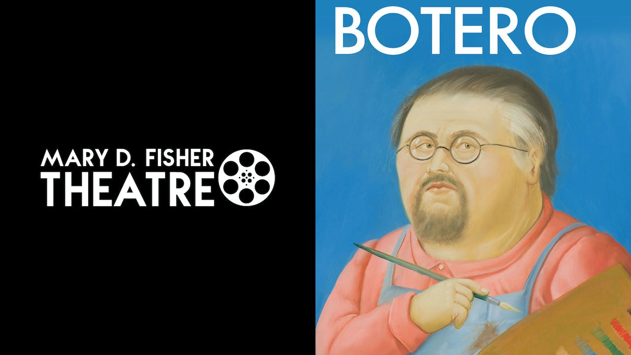 MARY D. FISHER THEATRE presents BOTERO