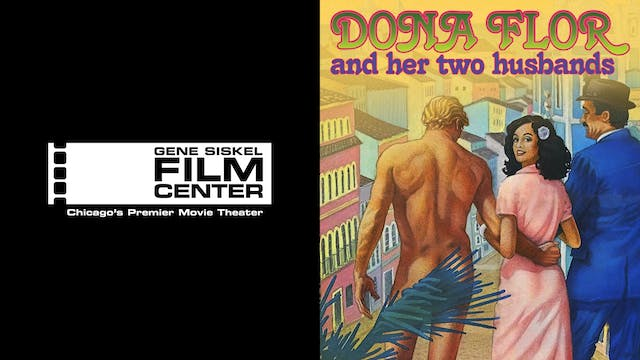 GENE SISKEL FILM CTR. - DONA FLOR & HER 2 HUSBANDS