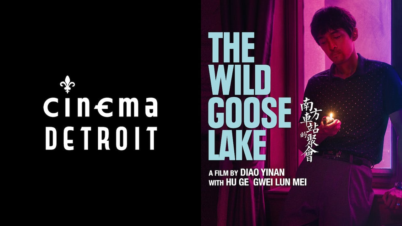 CINEMA DETROIT presents THE WILD GOOSE LAKE